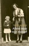 Boekomslag Alleen maar mijn moeder
